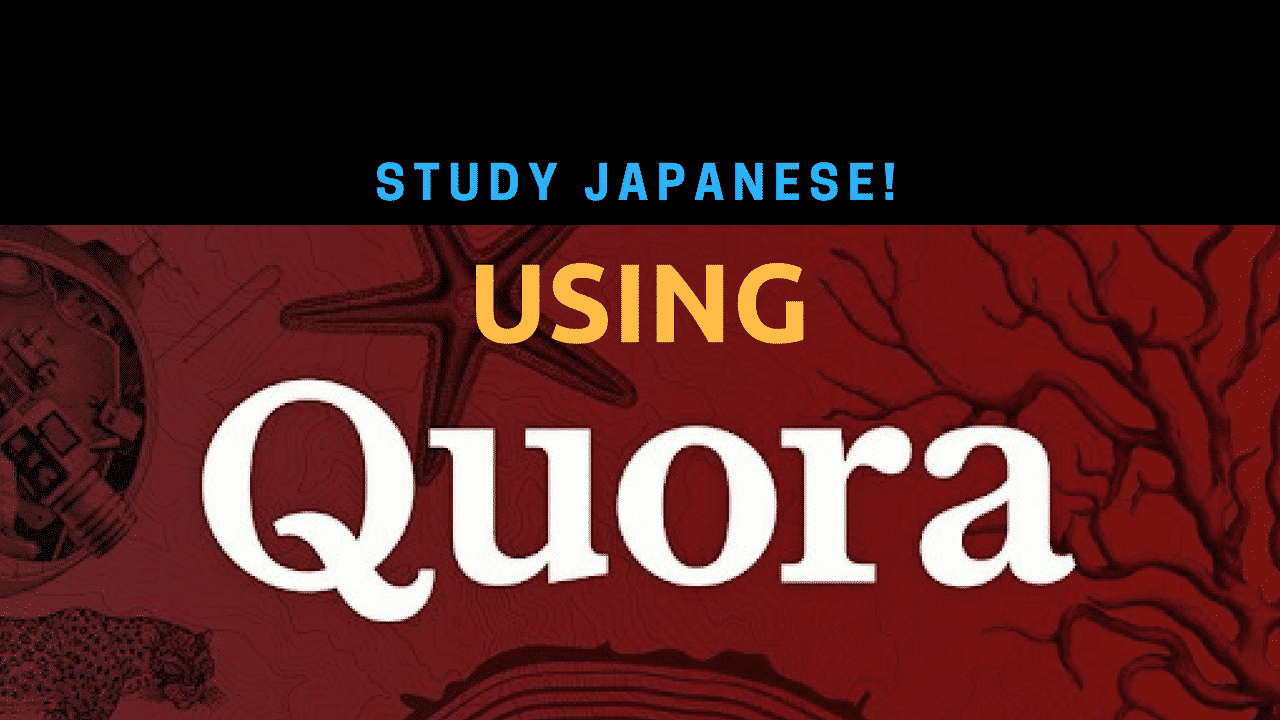 How to use Quora to practice Japanese